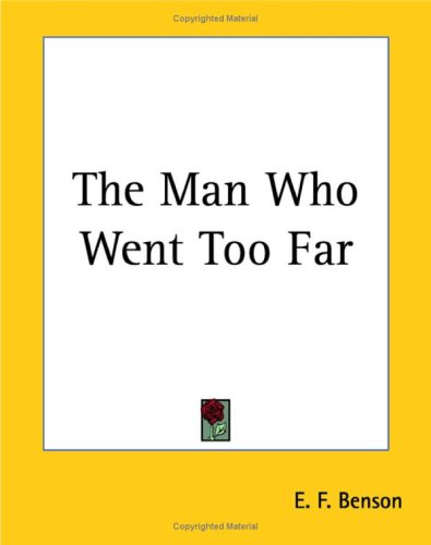 The Man Who Went Too Far (9781419171673) by E. F. Benson