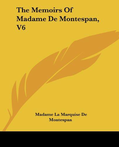 9781419172380: The Memoirs Of Madame De Montespan, V6