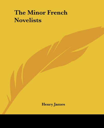 The Minor French Novelists: James, Henry