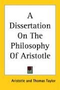 9781419173738: A Dissertation on the Philosophy of Aristotle