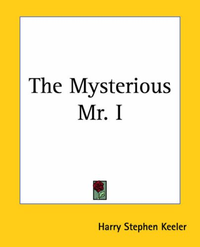 9781419174902: The Mysterious Mr. I