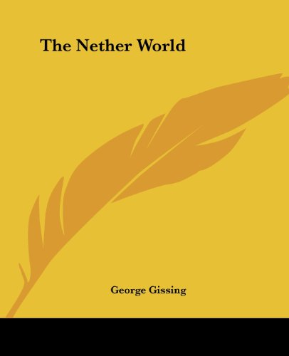 The Nether World (1419175408) by George Gissing