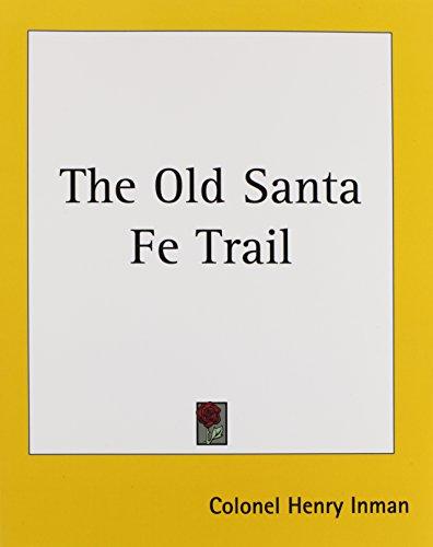9781419176128: The Old Santa Fe Trail