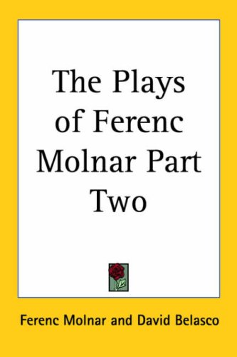 9781419176739: The Plays of Ferenc Molnar Part Two
