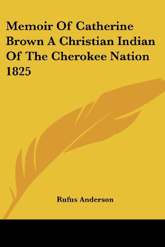 9781419177118: Memoir of Catherine Brown a Christian Indian of the Cherokee Nation 1825