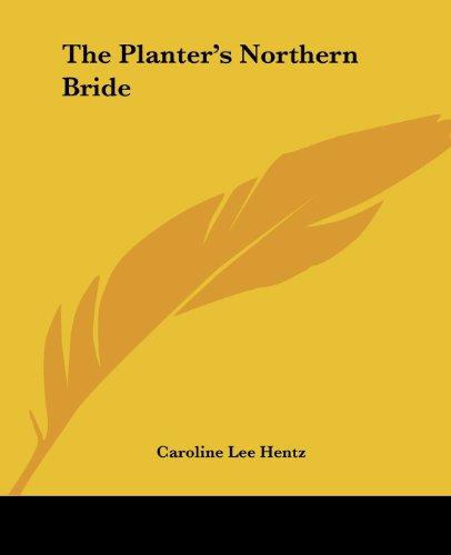 9781419177675: The Planter's Northern Bride