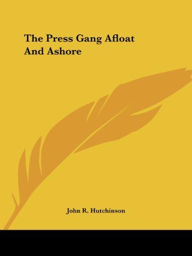 9781419178542: The Press Gang Afloat And Ashore