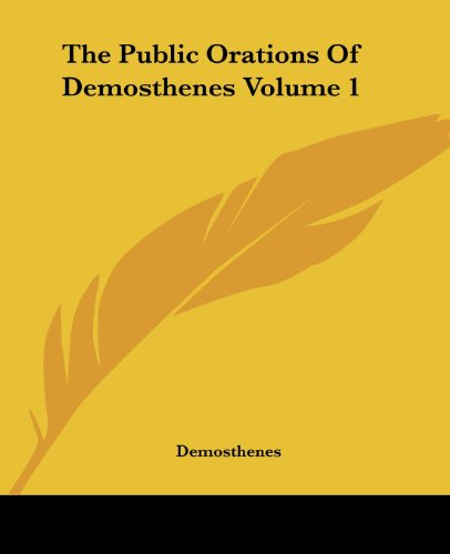 9781419179341: The Public Orations Of Demosthenes Volume 1