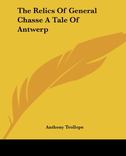 9781419180262: The Relics of General Chasse a Tale of Antwerp