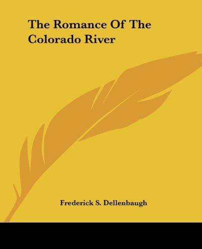 9781419180958: The Romance Of The Colorado River
