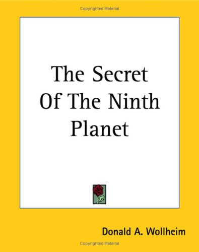 The Secret of the Ninth Planet (1419181963) by Donald A. Wollheim