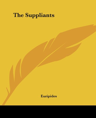 9781419184420: The Suppliants