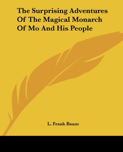 9781419184468: The Surprising Adventures Of The Magical Monarch Of Mo And His People