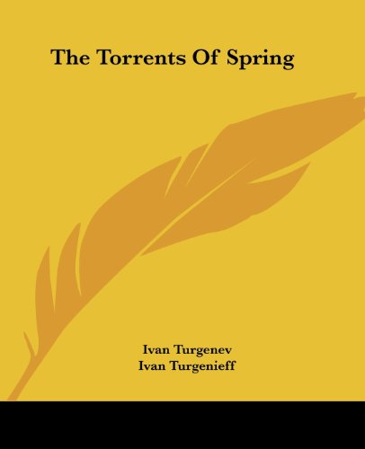 The Torrents Of Spring (1419185403) by Turgenev, Ivan; Turgenieff, Ivan