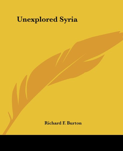 Unexplored Syria (1419192078) by Richard F. Burton