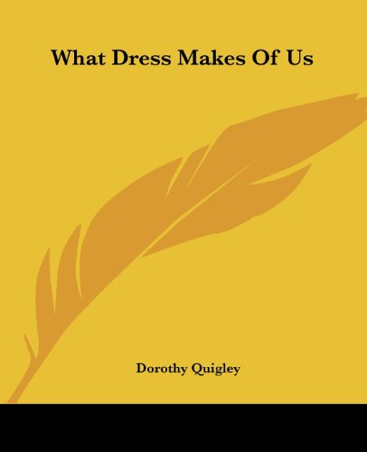 9781419193484: What Dress Makes Of Us