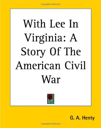 9781419194443: With Lee In Virginia: A Story Of The American Civil War