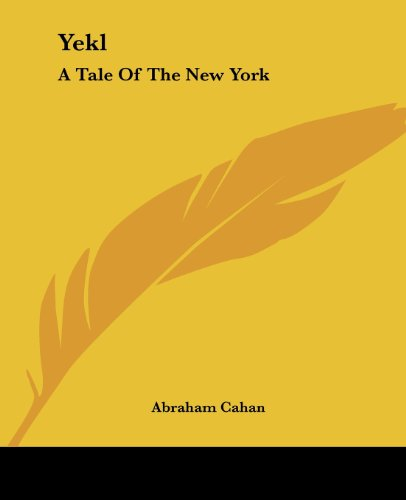 9781419195198: Yekl: A Tale Of The New York