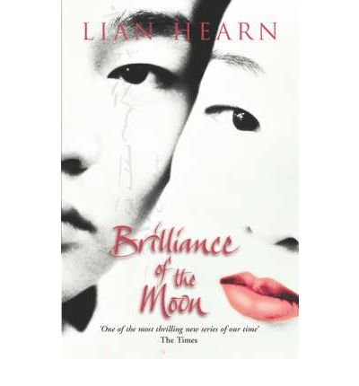 Brilliance of the Moon (Brilliance of the: Lian Hearn