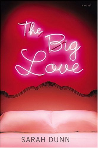 9781419303579: The Big Love : A Novel
