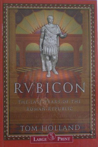 9781419304958: Rubicon: The Last Years of the Roman Republic