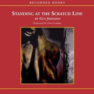 9781419312564: Standing at the Scratch Line