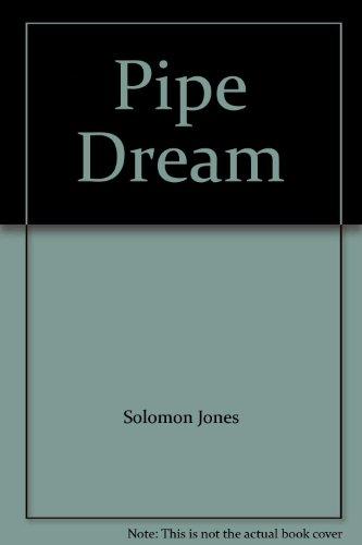 Pipe Dream: Solomon Jones