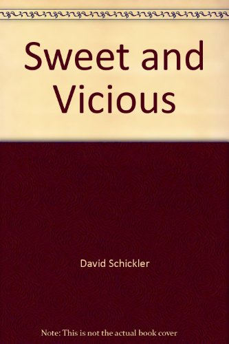 Sweet and Vicious/ unabridged,: Schickler, David, Landrum, Nick - narrator,