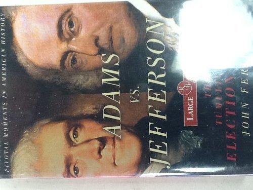 9781419318467: Adams vs Jefferson The Tumultuous Election of 1800 Large Print (Pivotal Moments