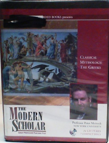9781419329838: Classical Mythology: The Greeks (The Modern Scholar)