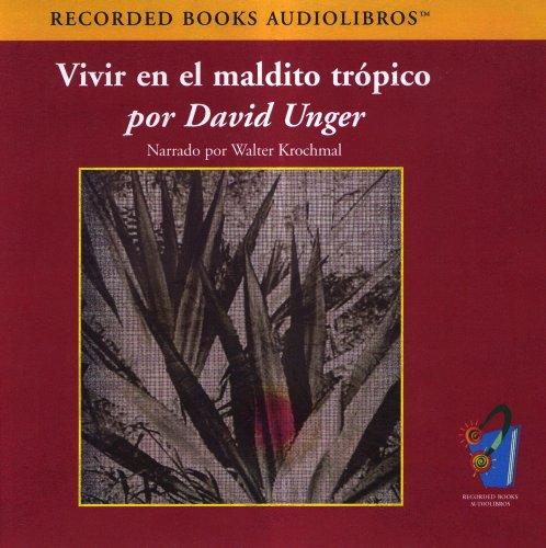 9781419330735: Vivir En El Maldito Tropico