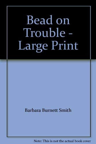 9781419334023: Bead on Trouble - Large Print