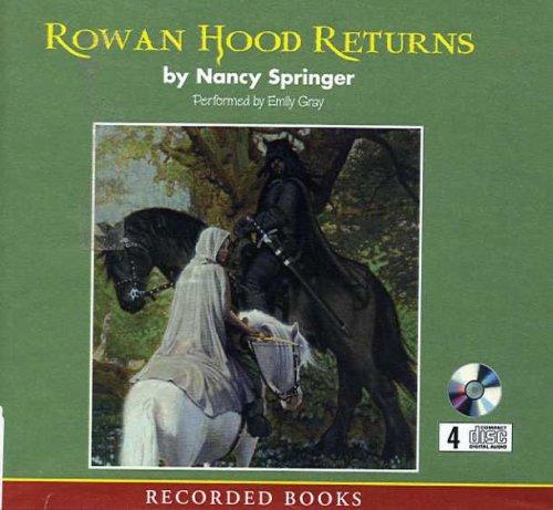 Rowan Hood Returns, A Tale of Rowan Hood: Nancy Springer