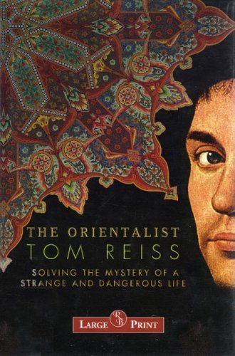The Orientalist: Tom Reiss