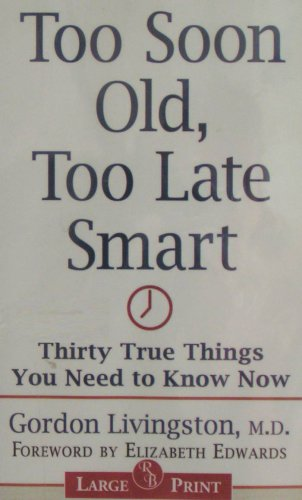 9781419379949: Too Soon Old, Too Late Smart: Thirty True Things You Need to Know Now
