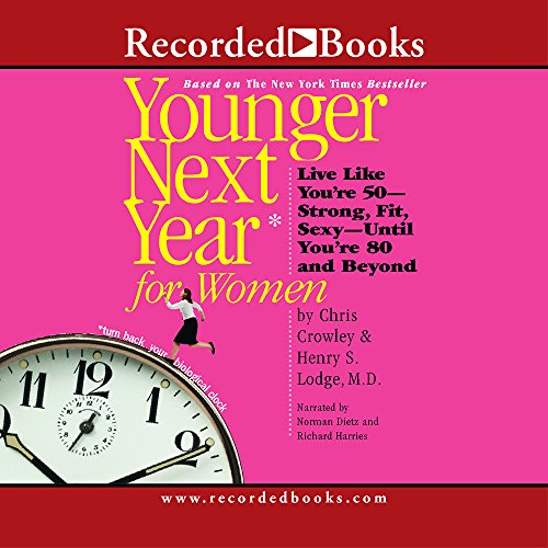 9781419381218: Younger Next Year for Women: Live Strong, Fit, and Sexy―Until You're 80 and Beyond
