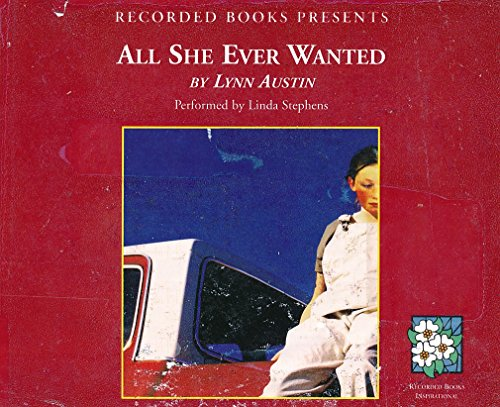 9781419381744: All She Ever Wanted by Lynn Austin Unabridged CD Audiobook