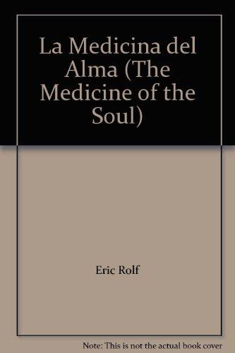 Medicina del Alma, La [AUDIOBOOK] [UNABRIDGED] (Audio Cassettes): Rolf, Eric; Rivela, Francisco (...