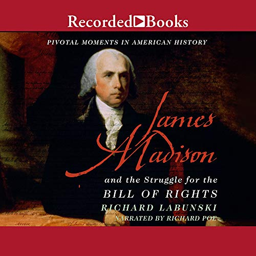 9781419396137: James Madison and the Struggle for the Bill of Rights