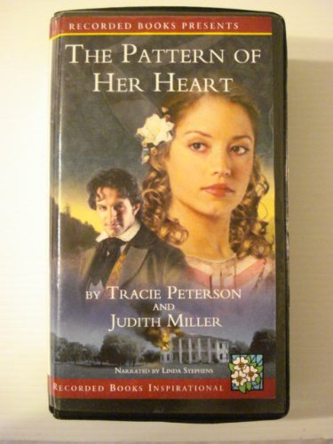 The Pattern of Her Heart (1419397893) by Judith Miller; Tracie Peterson