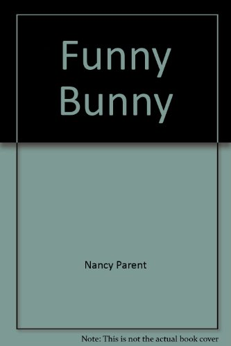 Funny Bunny (Animal Friends) (9781419400919) by Nancy Parent