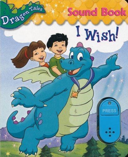 9781419401701: I Wish! Sound Book (Dragon Tales)