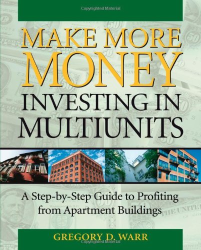 9781419503771: Make More Money Investing in Multiunits: A Step-by-Step Guide