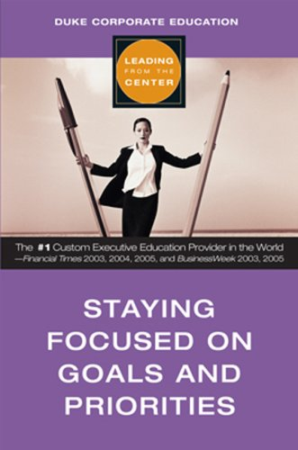 9781419515095: Staying Focused on Goals and Priorities (Leading from the Center)