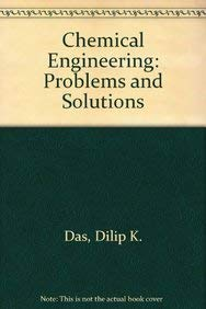 Chemical Engineering: Problems & Solutions: Das, Dilip