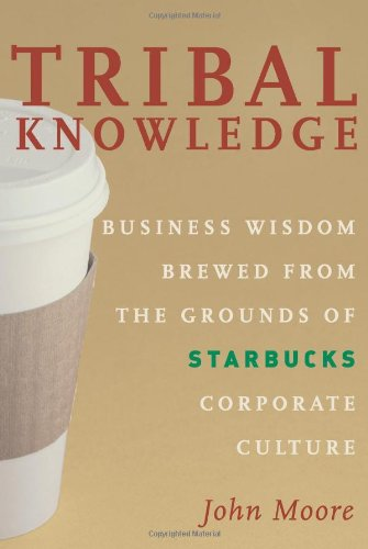 9781419520013: Tribal Knowledge: Business Wisdom Brewed from the Grounds of Starbucks Corporate Culture