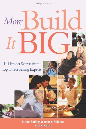 9781419520037: More Build It Big: 101 Insider Secrets from Top Direct Selling Experts