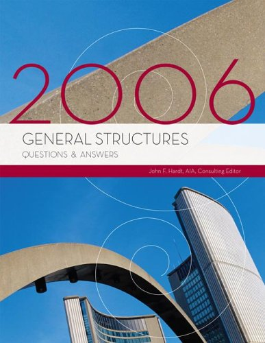 General Structures Questions & Answers, 2006 Edition: John F. Hardt