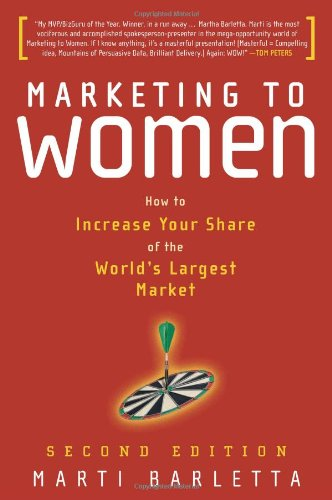 9781419520198: Marketing to Women: How to Understand, Reach, and Increase Your Share of the World's Largest Market Segment