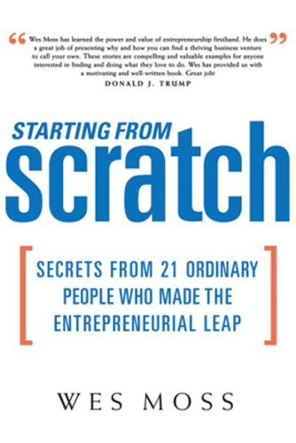 9781419521065: Starting From Scratch: Secrets from 21 Ordinary People Who Made the Entrepreneurial Leap